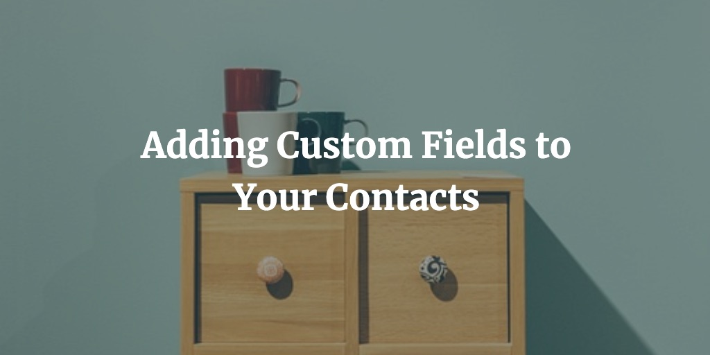 Adding Custom Fields to Your Contacts